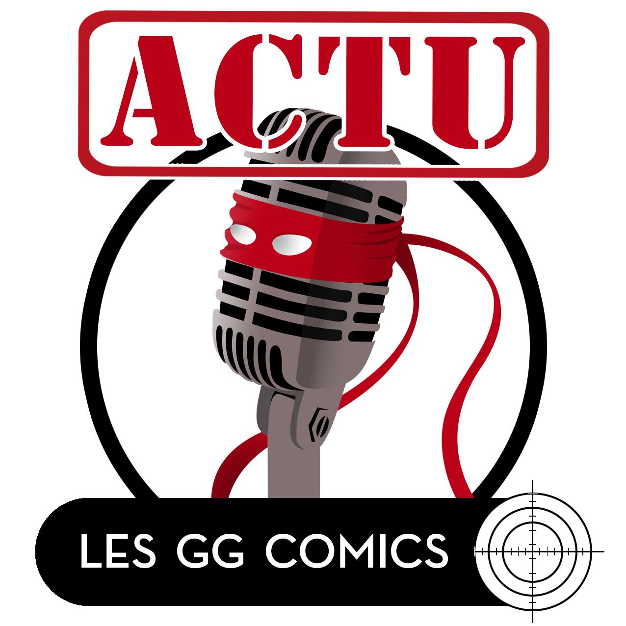 Les GG comics Actu 6 : Spécial Comic Con Paris 2018
